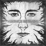 ABSENCE BETRAYAL 'Emotions'