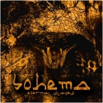 BOHEMA - 'Eternal Slaves'