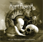 MORTALIUM - 'A Gap Between Birth And Death'