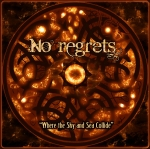 NO REGRETS - 'Where The Sky And Sea Collide'